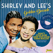 Shirley & Lee's Golden Decade: Don't Stop Now Keep The Good TimesRollin - Complete Singles As & Bs 1952-1962 [Import] , Shirley & Lee
