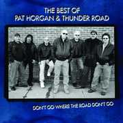 The Best Of Pat Horgan and Thunder Road