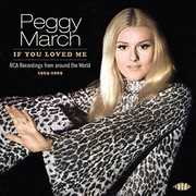 If You Loved Me: RCA Recordings From Around The World 1963-1969 [Import] , Peggy March