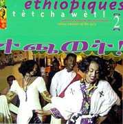 Ethiopiques, Vol. 2: Tetchawet! - Urban Azmaris Of The 90's