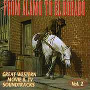 From Alamo to El Dorado: Great Western Movie & TV Soundtracks: Volume 2