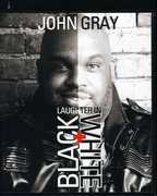 Laughter In Black and White , John Gray
