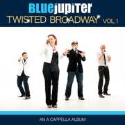Twisted Broadway, Volume One (An A Cappella Album)