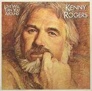 Love Will Turn You Around , Kenny Rogers