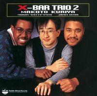 Makoto Kuriya - X-Bar Trio 2 (Rmst) (Jpn)