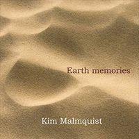 Kim Malmquist - Earth Memories
