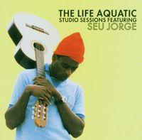 Seu Jorge - Life Aquatic: Studio Sessions [Import]
