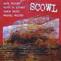 Nate Wooley - Scowl