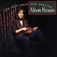 Alison Krauss - I've Got That Old Feeling [Import]