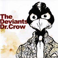 Deviants - Dr Crow