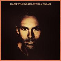 Mark Wilkinson - Lost In A Dream