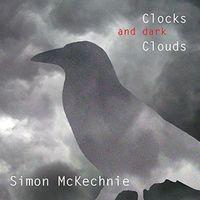 Simon McKechnie - Clocks & Dark Clouds