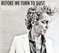 Sean Hayes - Before We Turn To Dust