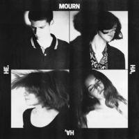 Mourn - Ha Ha He [Download Included]