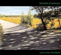 Meredith D'Ambrosio - Love Is for the Birds