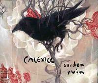 Calexico - Garden Ruin (Bonus Tracks) (Jpn)