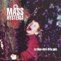Mass Hysteria - Le Bien-Etre Et La Paix