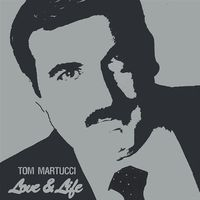 Tom Martucci - Love & Life