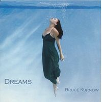 Bruce Kurnow - Dreams