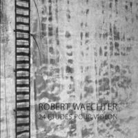 Robert Waechter - 24 Etudes Pour Violon