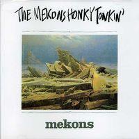 Mekons - Honky Tonkin'