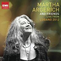 Martha Argerich - Martha Argerich & Friends: Live from Lugano Festival 2012