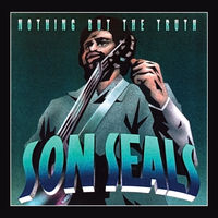 Son Seals - Nothing But the Truth