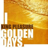 King Pleasure - Golden Days