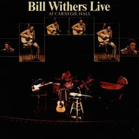 Bill Withers - Live At Carnegie Hall [180 Gram]