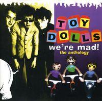 Toy Dolls - We're Mad! The Anthology [Import]