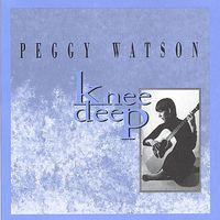 Peggy Watson - Knee Deep