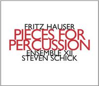 Fritz Hauser - Pieces for Percussion