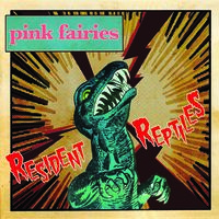 Pink Fairies - Resident Reptiles