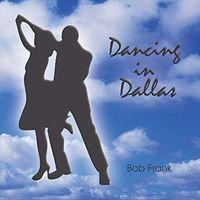 Bob Frank - Dancing In Dallas