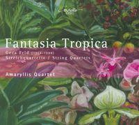 Amaryllis Quartett - Fantasia Tropica