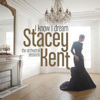 Stacey Kent - I Know I Dream [Digipak]