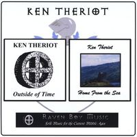 Ken Theriot - Outside Of Time/Home From The