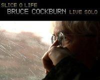 Bruce Cockburn - Slice O Life Live Solo
