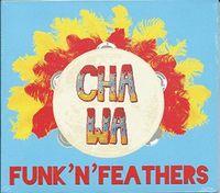 Cha Wa - Funk 'N' Feathers