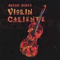 Susan Jones - Violin Caliente