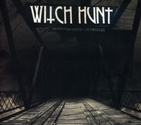 Witch Hunt - Burning Bridges to Nowhere