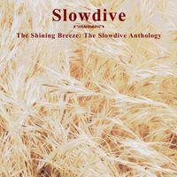 Slowdive - Shinning Breeze-Slowdive Anthology [Import]