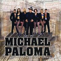 Michael Paloma - Michael Paloma & His New York Blues
