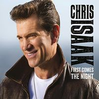 Chris Isaak - First Comes The Night (Uk Edition) (Uk)