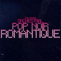 The Dears - Orchestral Pop Noir Romantique [Import]