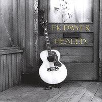 Pk Dwyer - Healed