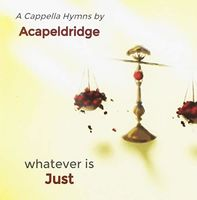 Acapeldridge - Whatever Is Just