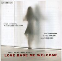 DANIEL TAYLOR - Theatre Of Early Music: Love Bade Me Welcome - Songs And Poetry From The Renaissance