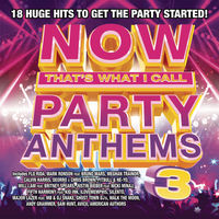 Now That's What I Call Music! - Now That's What I Call Party Anthems Volume 3