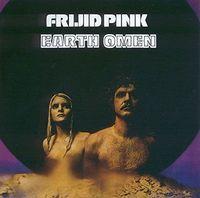 Frijid Pink - Earth Omen